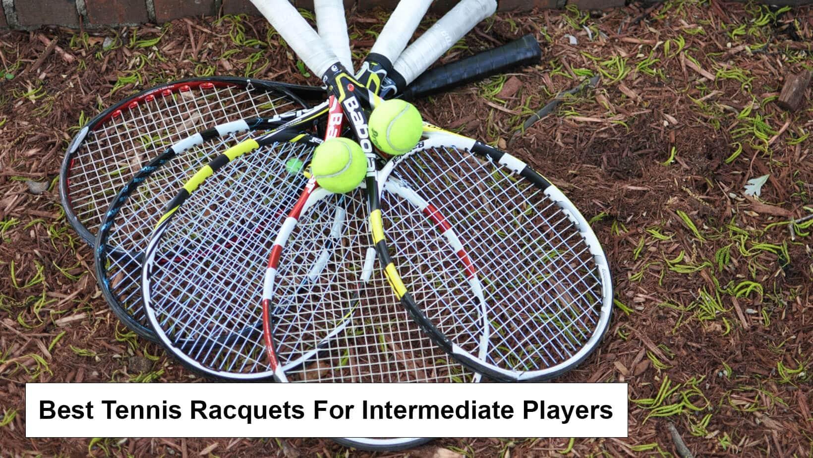 Best Intermediate Tennis Racquets
