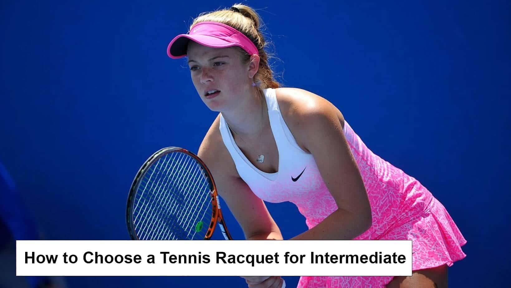how to choose intermediate tennis racquet