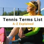 Tennis Terms List | A-Z Glossary Explained With Definitions