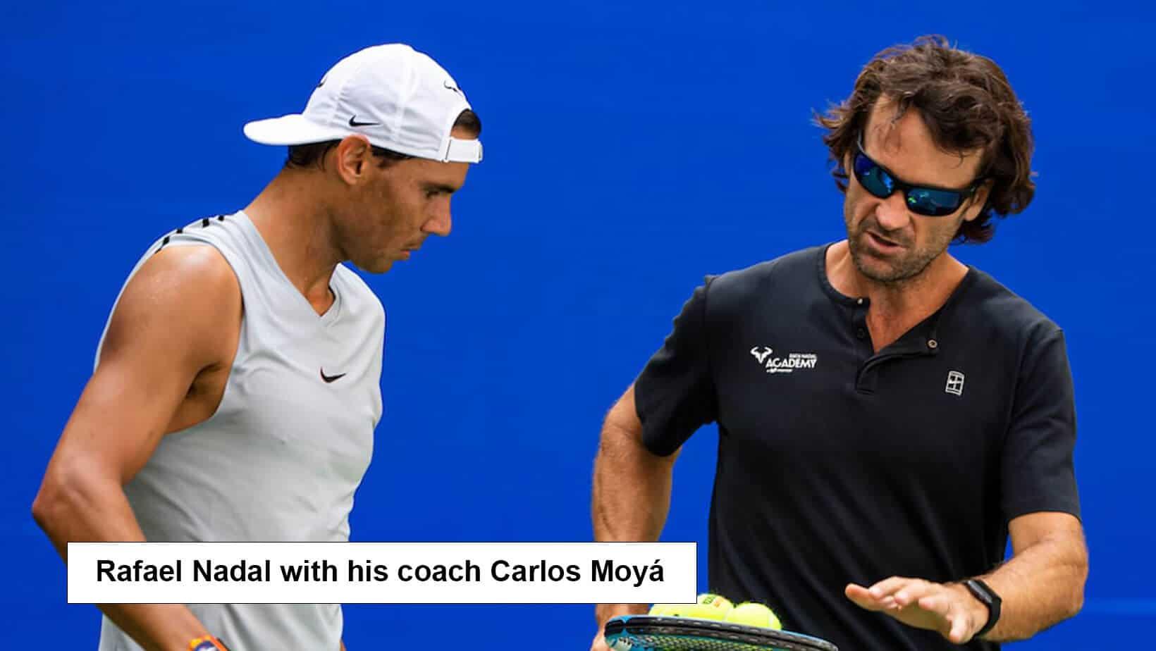 Rafael Nadal with his coach Carlos Moyá