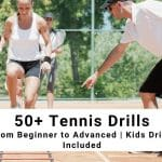 Tennis Drills | 50+ Essential Drills for Beginners to Advanced Players