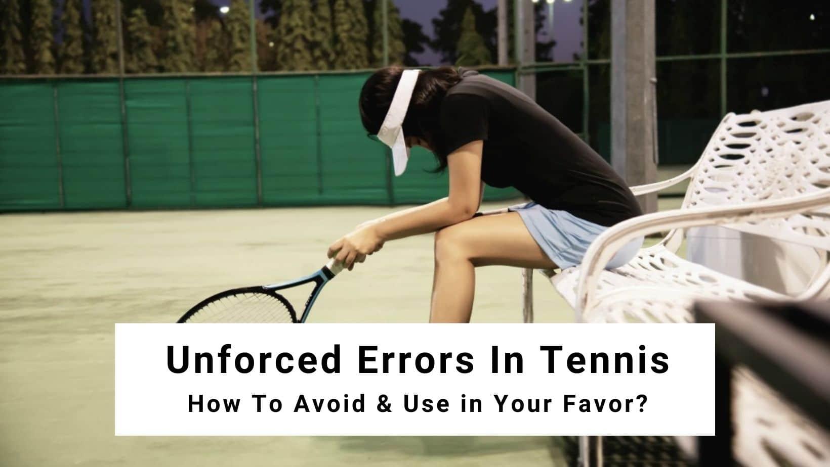 unforced errors in tennis